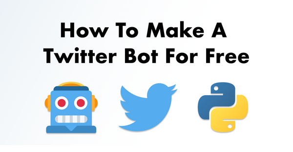 How to Make a Twitter Bot for Free