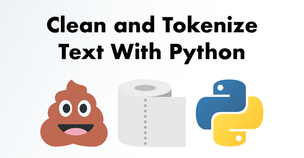 NLP Snippets #1: Clean and Tokenize Text With Python